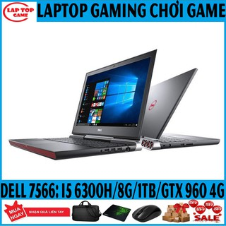 LAPTOP GAME Dell Gaming 7566 ( i5-6300HQ, ram 8G, HDD 1Tb, VGA rời GTX 960M- 4G, màn 15.6 Full HD) laptop cũ chơi game