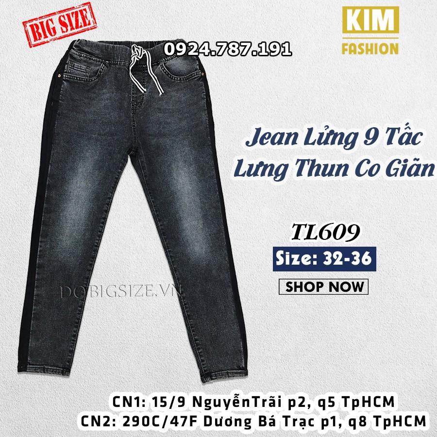 Quần Jean Lửng 9 Tấc Bigsize Lưng Thun Co Giãn TL609 size 32-36