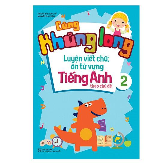 Sách Cùng Khủng Long Luyện Viết Chữ, Ôn luyện từ vựng Tiếng Anh theo chủ đề 2