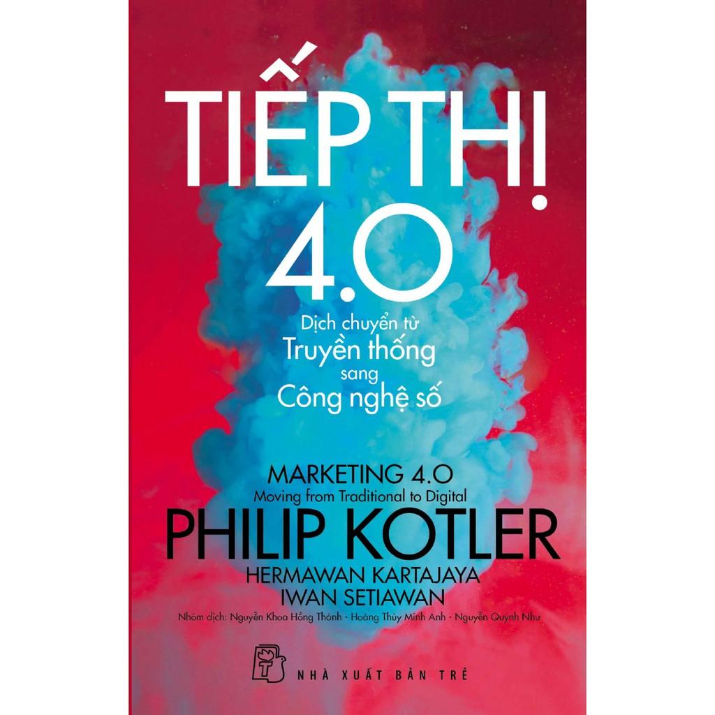 Sách - Tiếp thị 4.0 Phiip KOTLER - Cuốn sách tiếp thị marketing thời đại 4.0