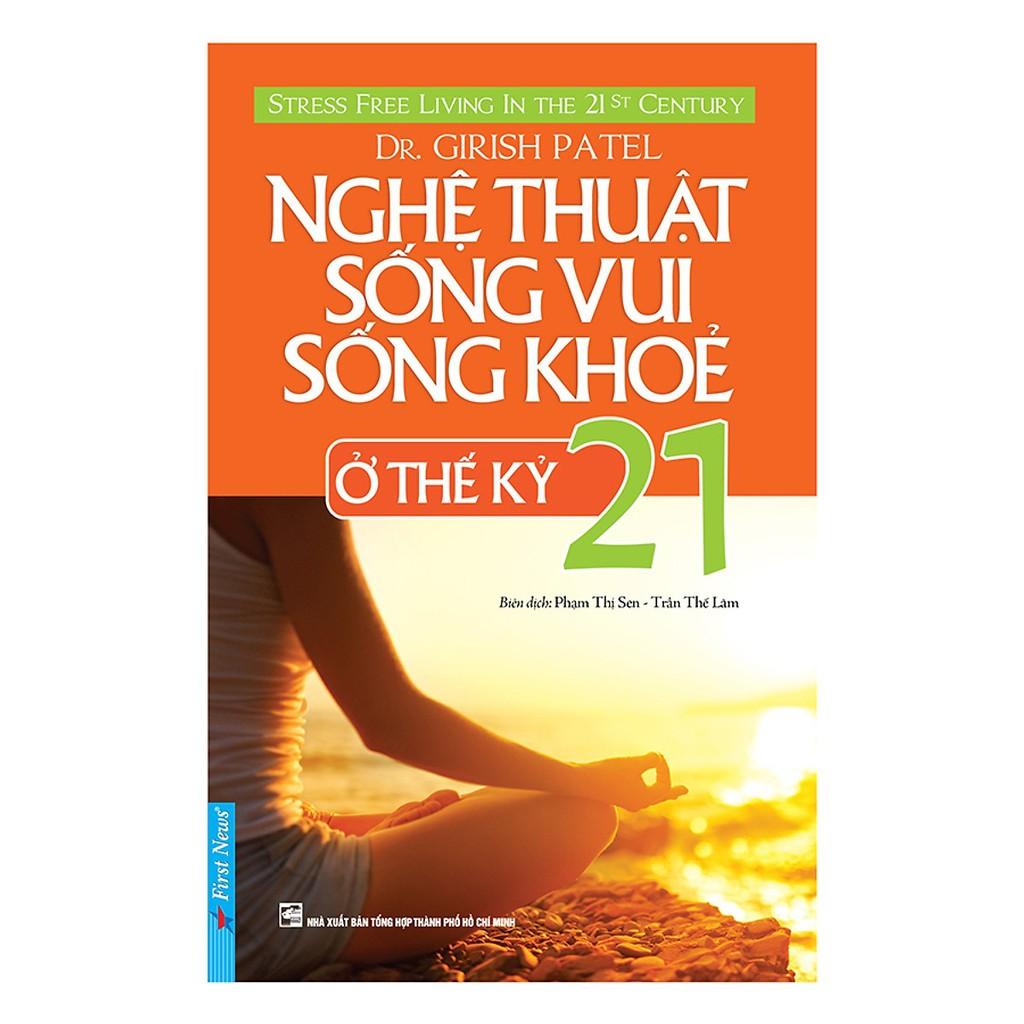 Sách - Nghệ Thuật Sống Vui Sống Khỏe ở Thế Kỷ 21