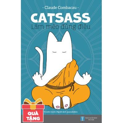 Truyện Tranh - Catsass - Làm Mèo Đúng Điệu (Tặng Kèm 3 Hình Cắt Vui Nhộn)