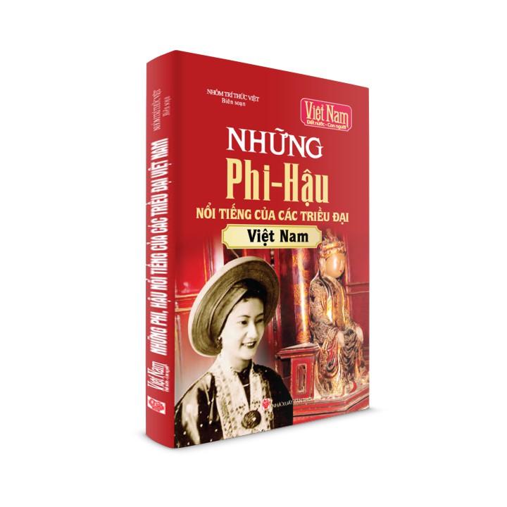 Sách lịch sử - Những phi hậu nổi tiếng của các triều đại Việt Nam