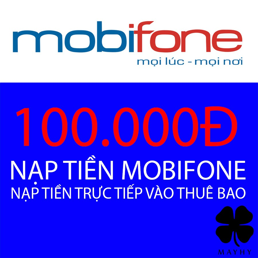 Nạp tiền trực tiếp vào thuê bao Mobifone 100.000