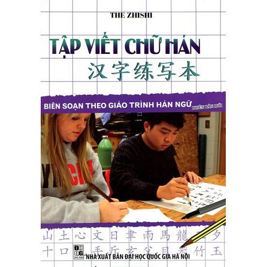 Sách - Tập viết chữ Hán (Biên soạn theo giáo trình hán ngữ phiên bản mới)