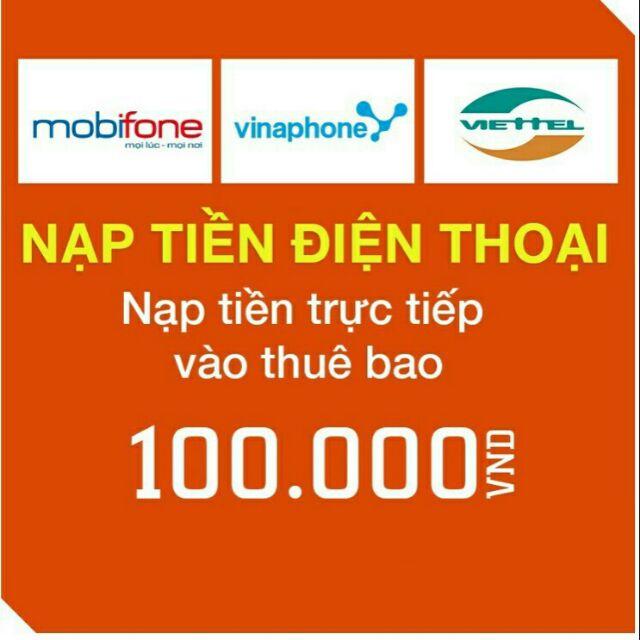 Nạp tiền trực tiếp 100.000 vào thuê bao Viettel, Mobifone, Vinaphone