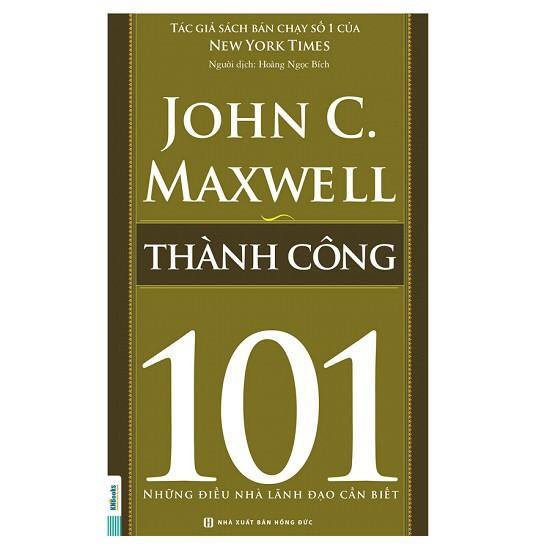 Thành Công 101 – Những Điều Nhà Lãnh Đạo Cần Biết