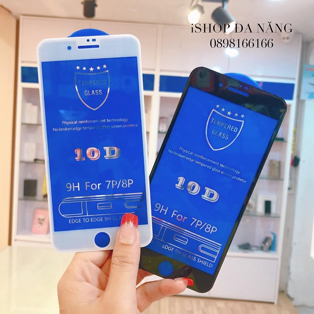 Kính Cường lực Iphone Full màn 10D các mã- Iphone 6/6plus/7/8/7plus/8plus/ipx/ip xs max/ipxr/ip11/11pro/11pro max