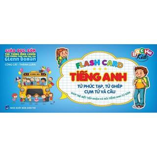 Flash card - Thẻ Tiếng Anh, Từ Phức Tạp, Từ Ghép, Cụm Từ Và Câu ( Dạy trẻ thông minh sớm Theo Phương Pháp Glenn Doman ) thumbnail