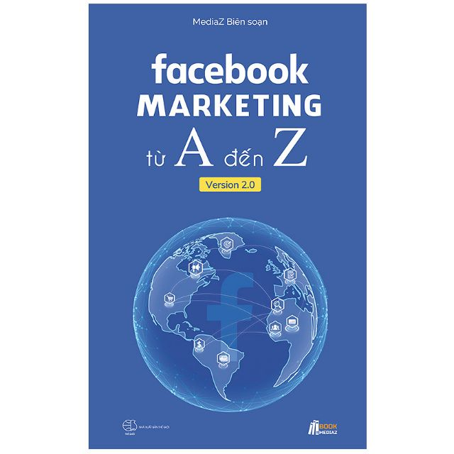 Sách - Facebook marketing từ A đến Z - Cuốn sách giúp bạn phát triên facebook marketing hiệu quả