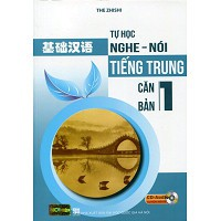 Tự Học Nghe Nói Tiếng Trung Căn Bản (Tập 1)