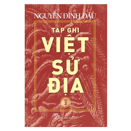 [ Sách ] Tạp Ghi Việt Sử Địa (Tập 2)