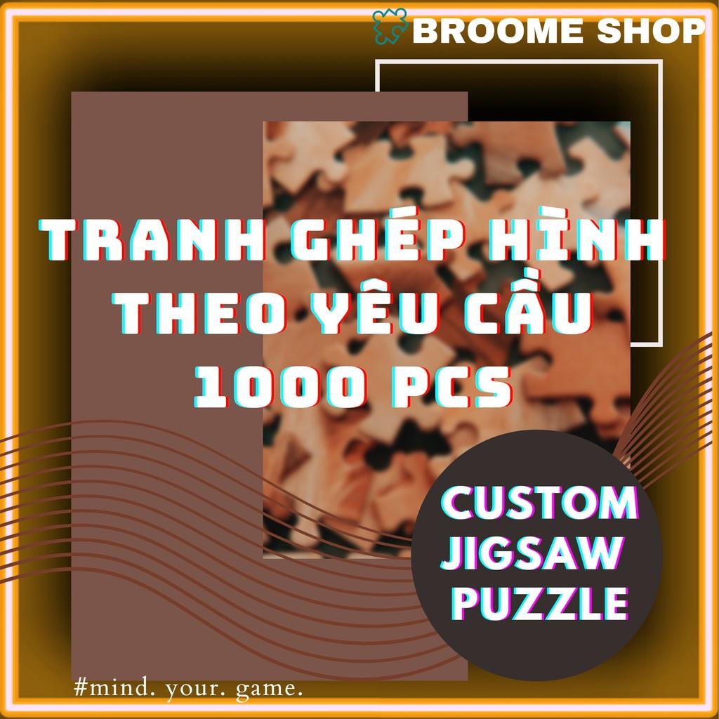 [Order] Tranh ghép hình 1000 mảnh Theo Yêu Cầu tranh xếp hình 1000 miếng Jigsaw Puzzle 1000 pcs