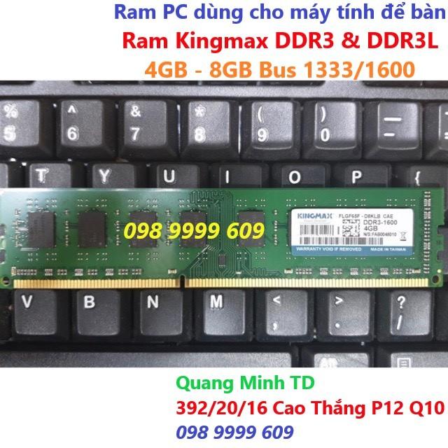 Ram PC Kingmax DDR3 - 4GB 8GB Bus 1333/ 1600 (Bảo hành 36 tháng) Không kén main