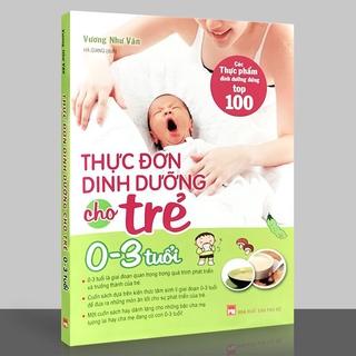Sách - Thực Đơn Dinh Dưỡng Cho Trẻ 0 - 3 Tuổi - Vương Như Văn - Thanh Hà Books HCM thumbnail