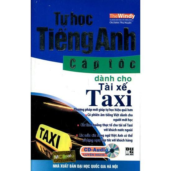 Tự Học Tiếng Anh Cấp Tốc Dành Cho Tài Xế Taxi - 3443801 , 762864228 , 322_762864228 , 58000 , Tu-Hoc-Tieng-Anh-Cap-Toc-Danh-Cho-Tai-Xe-Taxi-322_762864228 , shopee.vn , Tự Học Tiếng Anh Cấp Tốc Dành Cho Tài Xế Taxi