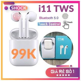 [Freeship] Tai Nghe Bluetooth i11 TWS 5.0 Cảm Ứng Chạm