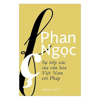 Sách - Sự tiếp xúc của văn hóa Việt Nam với Pháp thumbnail