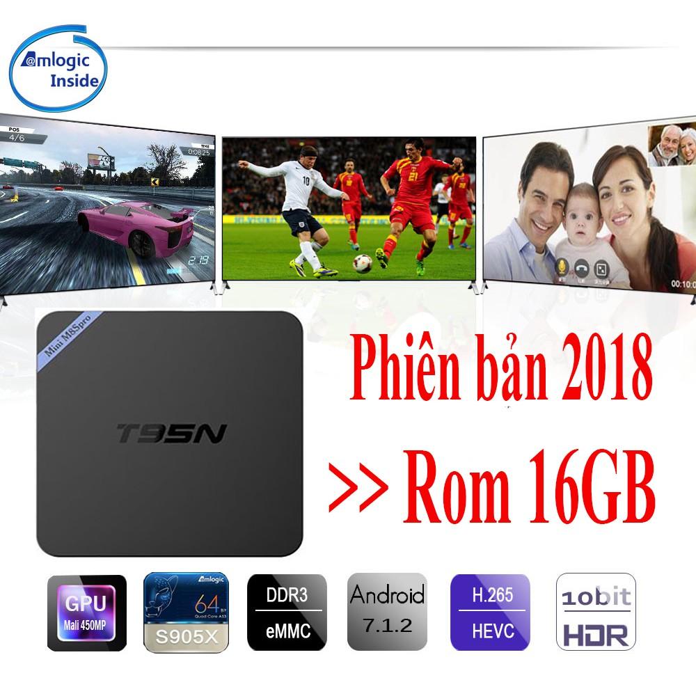 Android Tivi Box T95N Ram 2G -Rom 16G (Phiên bản 2018) bảo hành 12 tháng