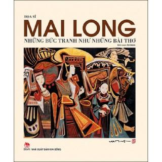 Sách - Họa sĩ Mai Long, những bức tranh như những bài thơ (bìa mềm)