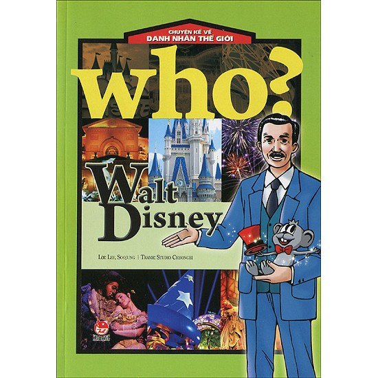 Sách - Chuyện Kể Về Danh Nhân Thế Giới - Walt Disney (Tái Bản 2016)