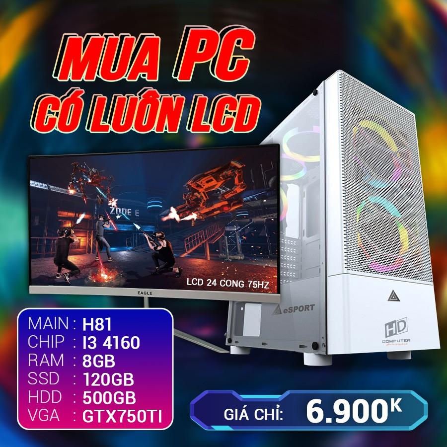 Cấu hình 4 Core i3 4160 Ram 8G VGA 750Ti SSD 120G LCD 24 Cong 75Hz BH 03 Tháng