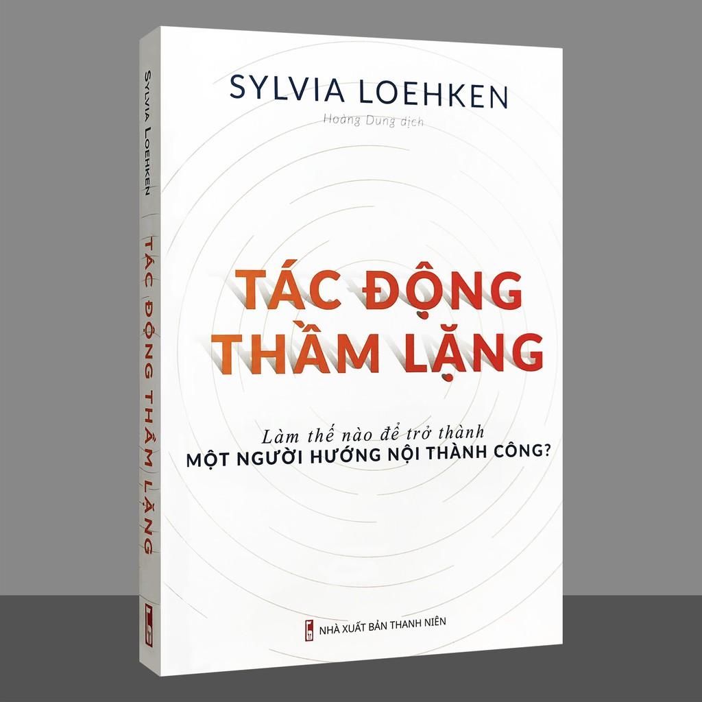 Sách - Tác Động Thầm Lặng - Làm Thế Nào Để Trở Thành Một Người Hướng Nội Thành Công (Kèm Bookmark)