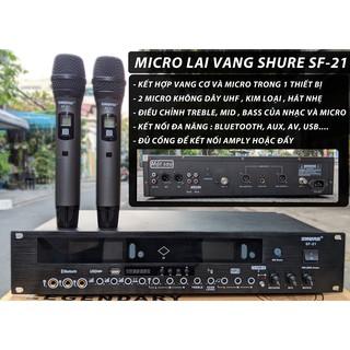 Bộ 2 micro không dây kiêm vang số hát karaoke Shure SF-21 cao cấp bảo hành 12 tháng không hú rè độ nhạy cao âm thanh hay
