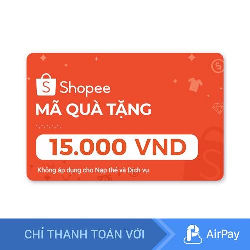 [E-voucher] Mã Quà Tặng Shopee (trừ Nạp Thẻ Dịch Vụ) 15.000đ thanh toán qua AirPay
