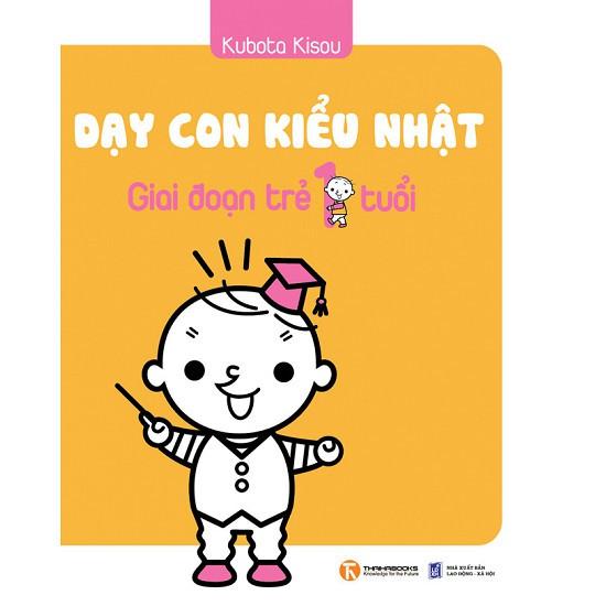 Dạy Con Kiểu Nhật - Giai Đoạn Trẻ 1 Tuổi
