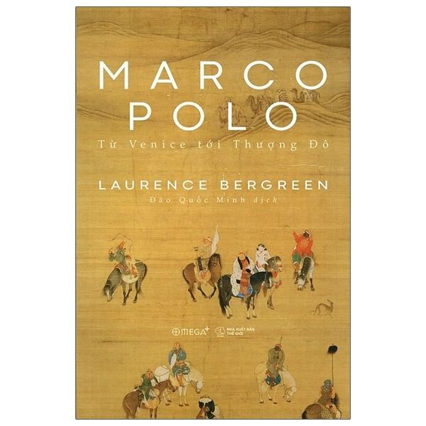 Sách - Marco Polo - Từ Venice Tới Thượng Đô