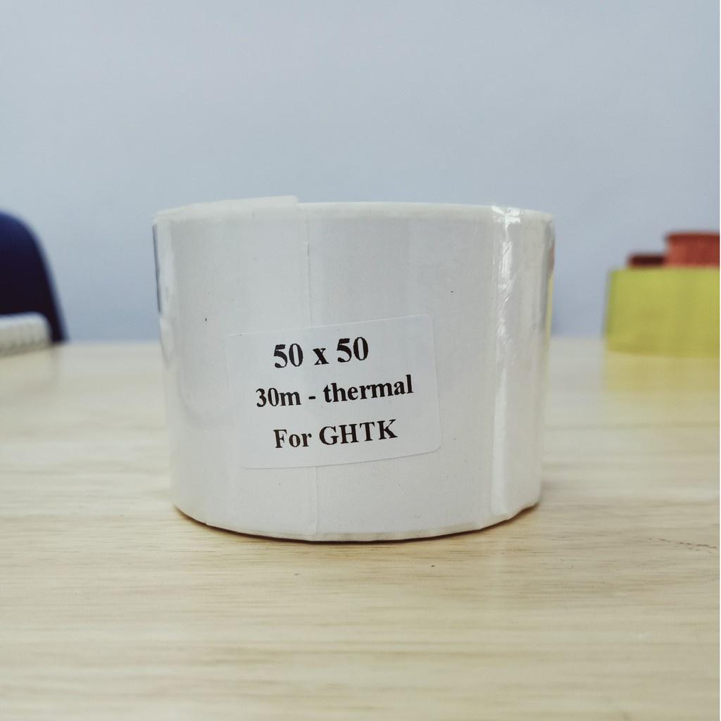 Giấy in tem nhiệt 50x50 mm (Tem, decal GHTK) - Cuộn 30m