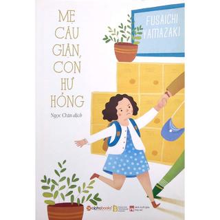 Sách - Mẹ Cáu Giận, Con Hư Hỏng (Tái Bản 2018) thumbnail