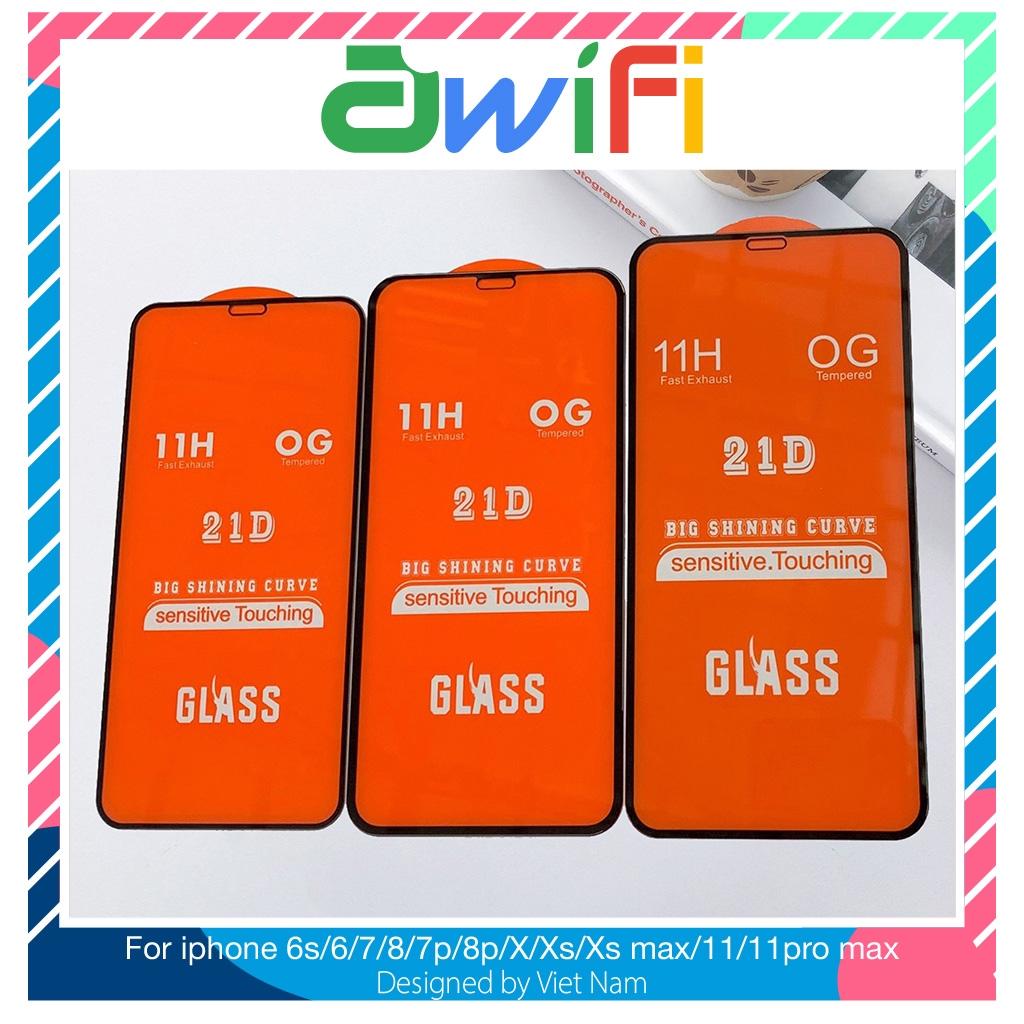 Kính cường lực Full màn 21D 6/6s/6plus/6s plus/7/8/7plus/8plus/x/xs/xs max/11/11pro max - Awifi Case D1-3
