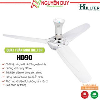 Quạt trần mini 3 cánh nhựa 90cm-Bao êm, bao mát- HD90-Hãng Hillter-220V-40W-- Bảo hành 12 tháng