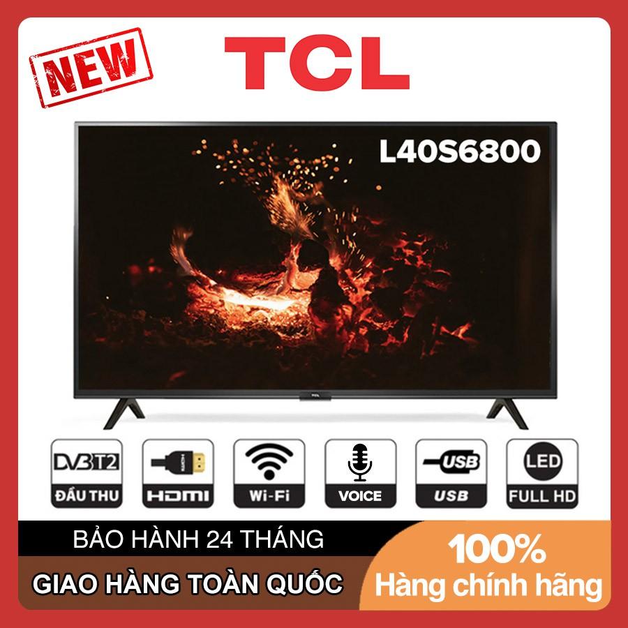 Smart Android 8.0 TV TCL 40 inch Full HD - Model 40S6800 Bluetooth, Tìm kiếm giọng nói, Youtube, AI TV - Bảo Hành 3 Năm