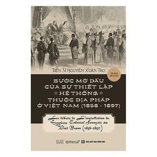 Sách - Bước mở đầu của sự thiết lập các hệ thống thuộc địa Pháp ở Việt Nam (1858-1897) (Tái bản 2018) thumbnail