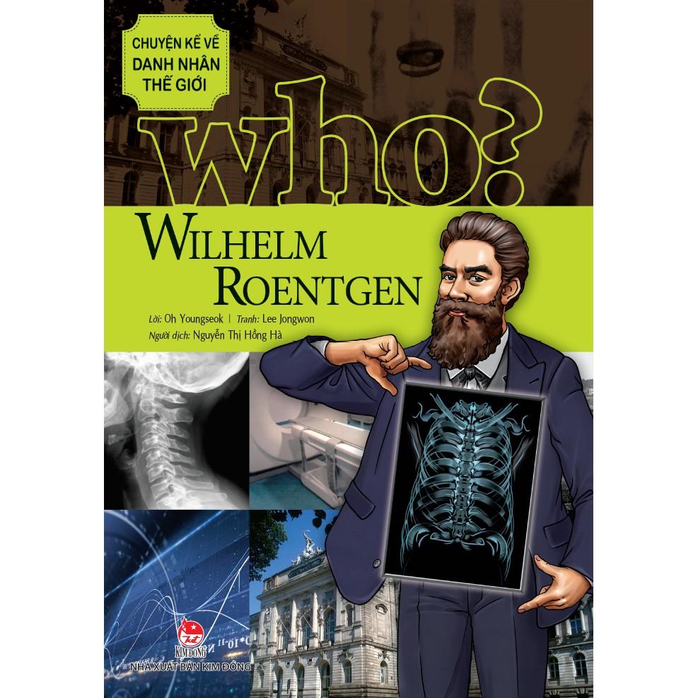Sách: Chuyện Kể Về Danh Nhân Thế Giới - Wilhelm Roentgen