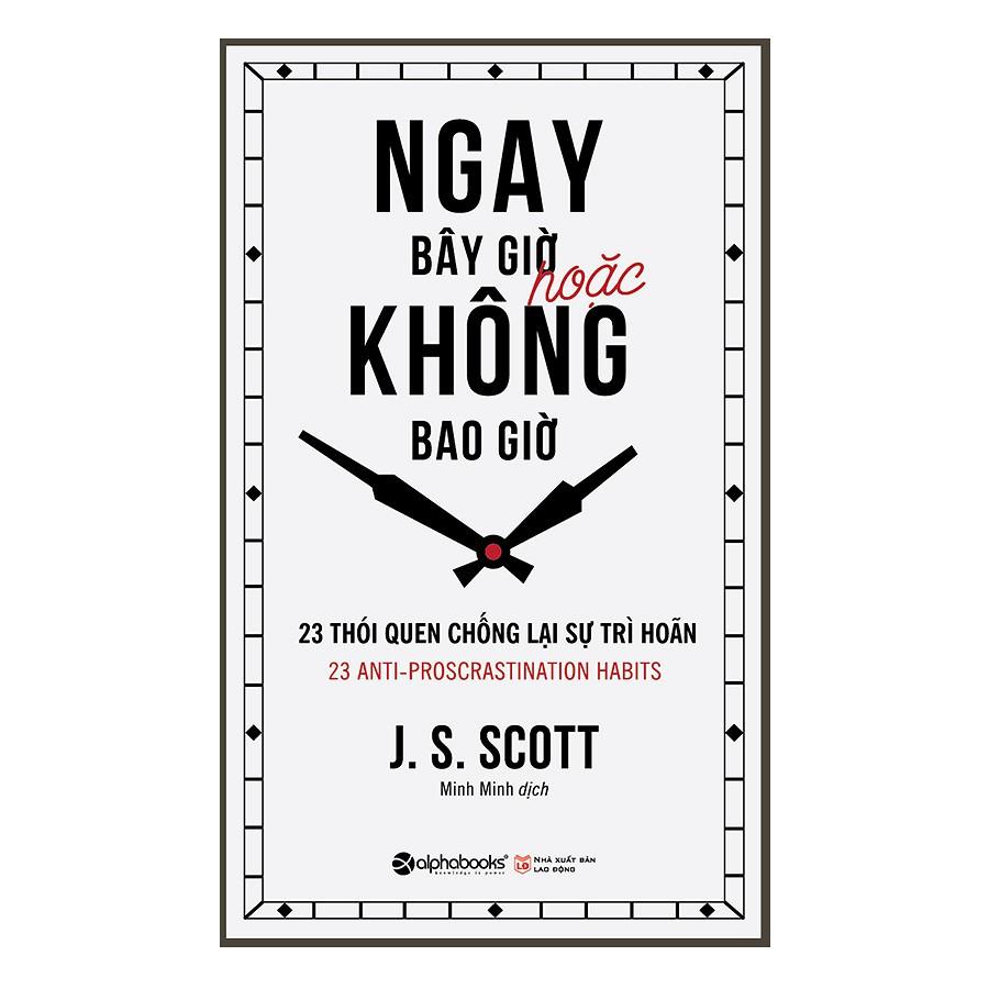 [Sách Thật] Ngay Bây Giờ Hoặc Không Bao Giờ (Tái Bản) - S.J. Scott