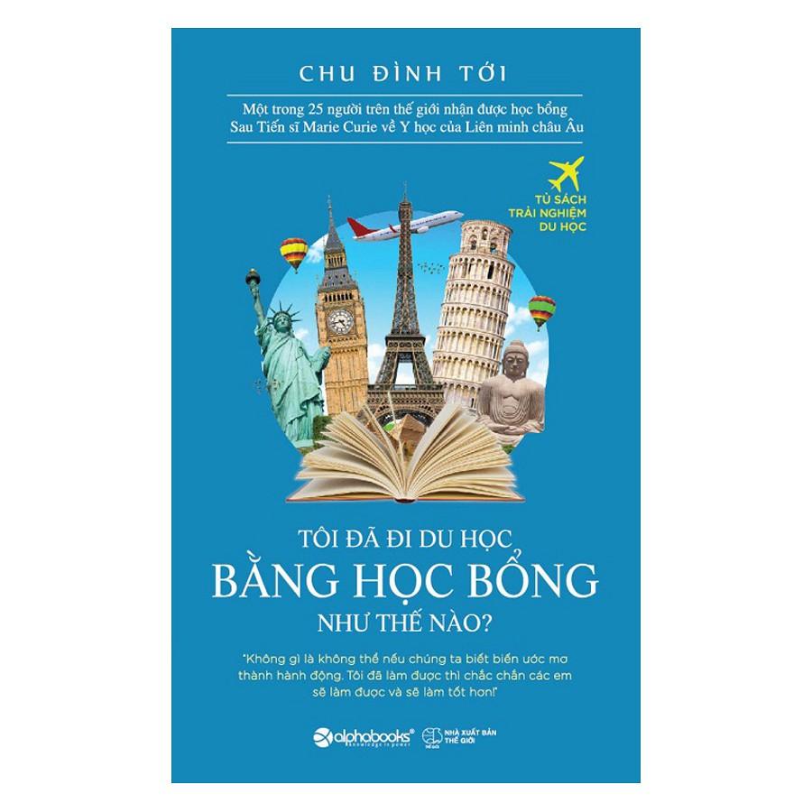 [ Sách ] Tôi Đã Đi Du Học Bằng Học Bổng Như Thế Nào? (Tái Bản) - 2912858 , 1139769224 , 322_1139769224 , 79000 , -Sach-Toi-Da-Di-Du-Hoc-Bang-Hoc-Bong-Nhu-The-Nao-Tai-Ban-322_1139769224 , shopee.vn , [ Sách ] Tôi Đã Đi Du Học Bằng Học Bổng Như Thế Nào? (Tái Bản)