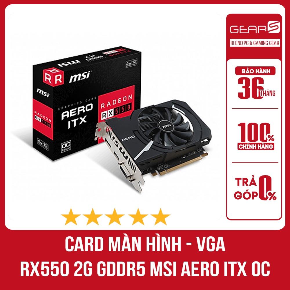 [Mã 229ELSALE hoàn 7% đơn 300K] Card màn hình RX550 2G GDDR5 MSI Aero ITX OC - Bảo hành chính hãng 36 tháng