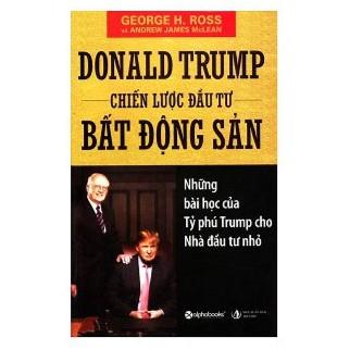 Sách Donald Trump Chiến Lược Đầu Tư Bất Động Sản - 3246138 , 1203612456 , 322_1203612456 , 129000 , Sach-Donald-Trump-Chien-Luoc-Dau-Tu-Bat-Dong-San-322_1203612456 , shopee.vn , Sách Donald Trump Chiến Lược Đầu Tư Bất Động Sản