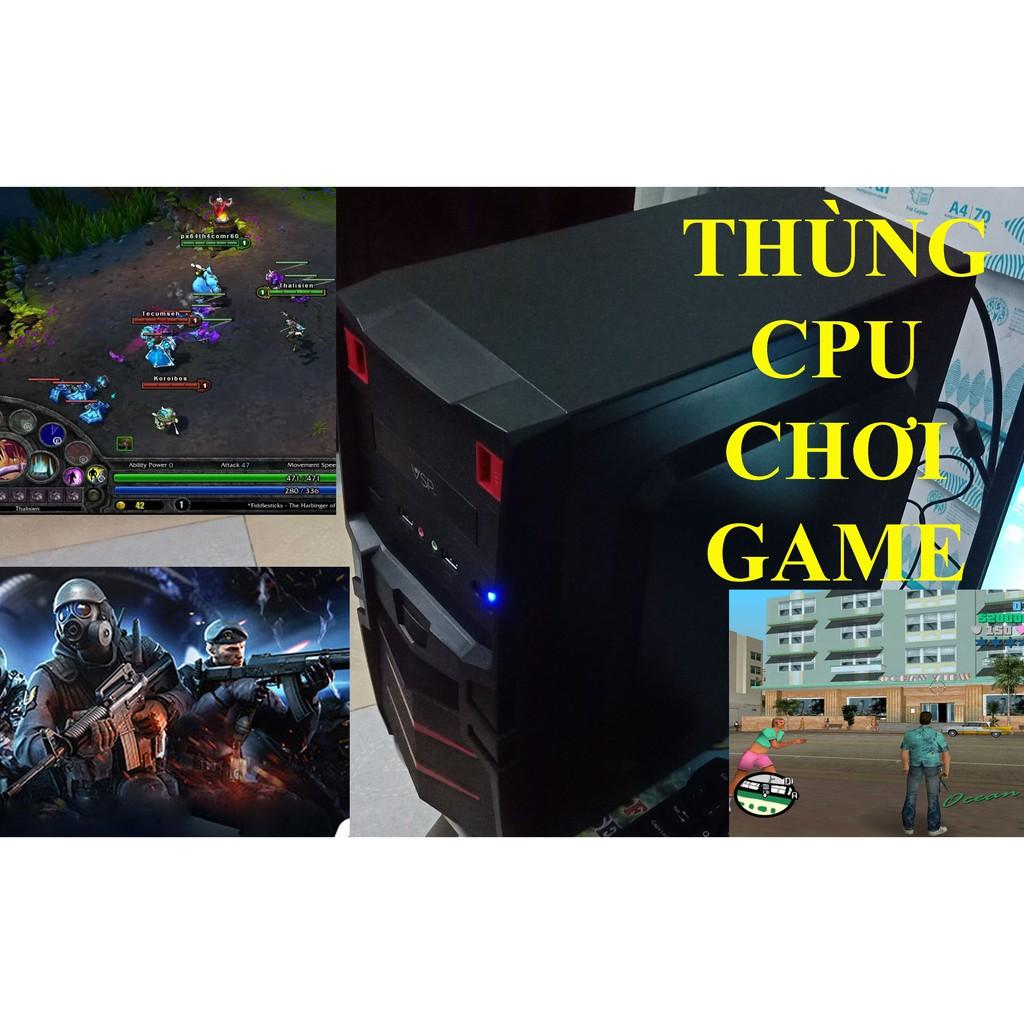 Thùng cpu máy tính bàn choi Game LOL, Fifa3 | Cây máy tính bàn