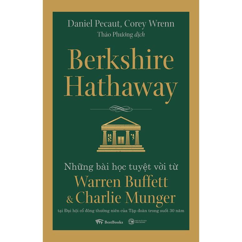 Sách - Berkshire Hathaway - Những bài học tuyệt vời từ Warren Buffett và Charlie Munger