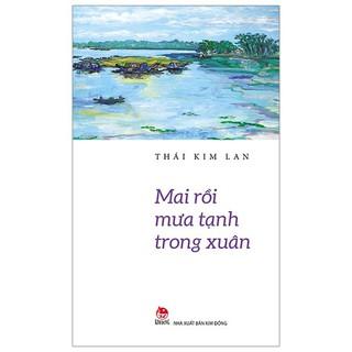 Sách - Mai Rồi Mưa Tạnh Trong Xuân thumbnail