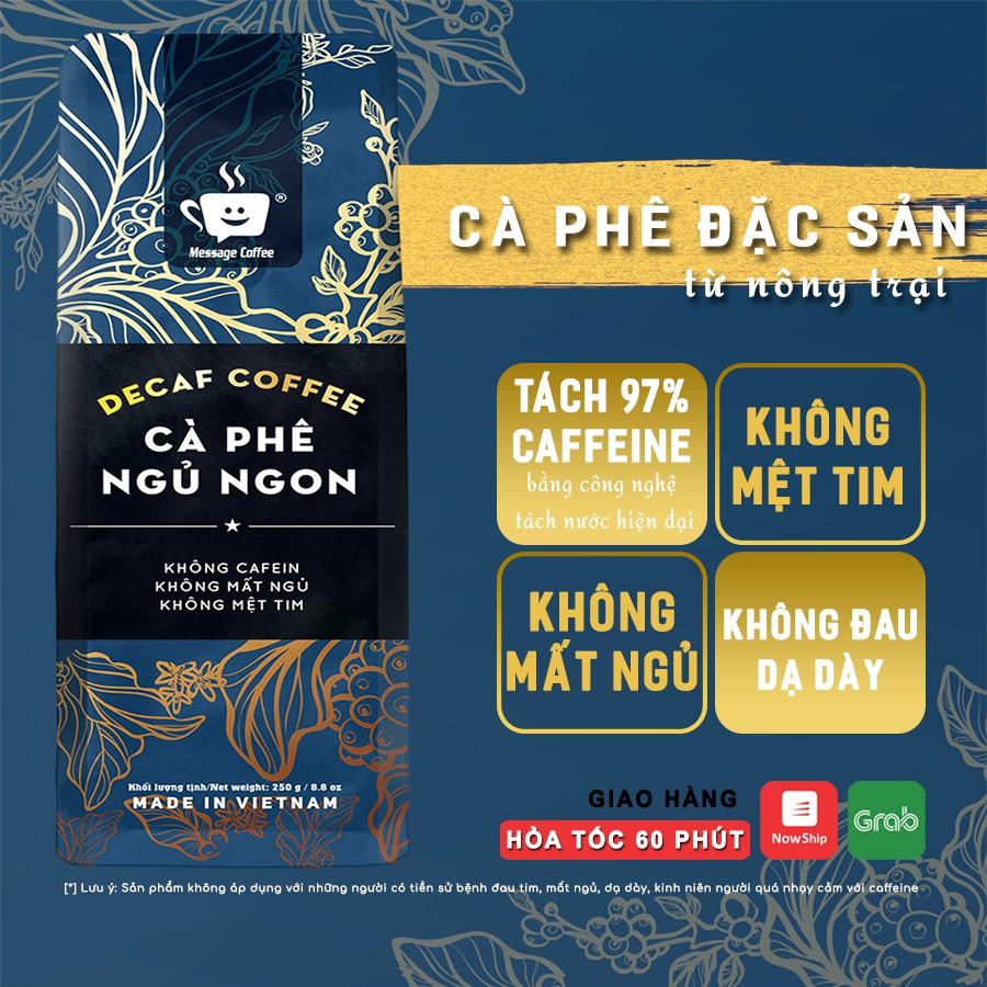 Cà phê Decaf cao cấp - Cafe robusta tách cafeine, ít đắng, dành cho người nhạy cảm với cafeine, không mất ngủ gói 250gr