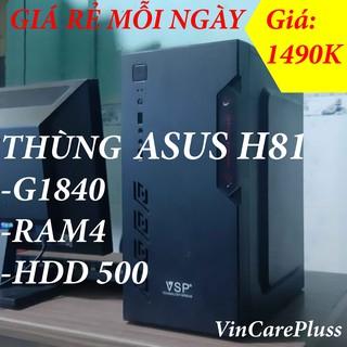 [ Giá rẻ mỗi ngày] Thùng CPU ASUS H81, RAM 4/ HDD 500GB, chip G1840