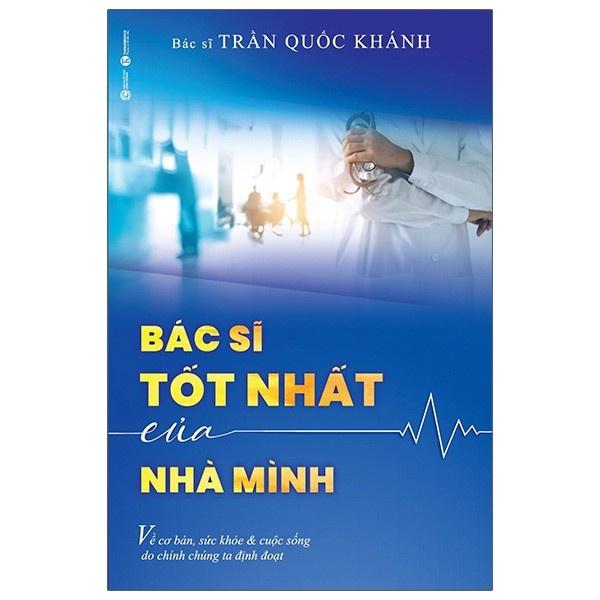 Sách Thái Hà - Bác Sĩ Tốt Nhất Của Nhà Mình