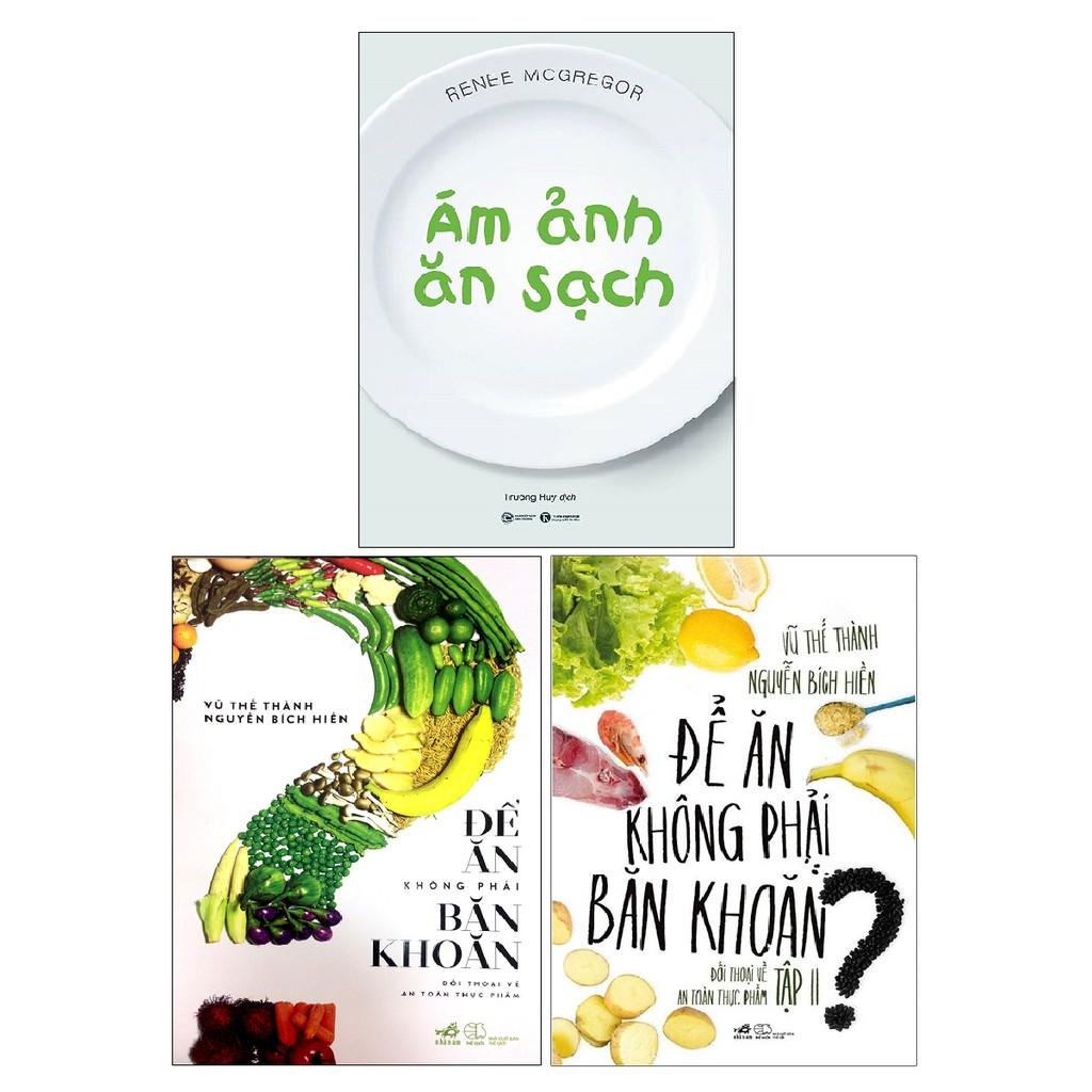 Sách - Combo Ám Ảnh Ăn Sạch + Để Ăn Không Phải Băn Khoăn ( bộ 2 tập ) ( 3 cuốn )