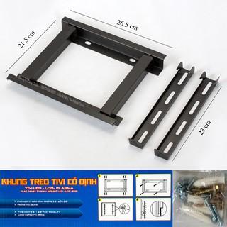[Mã ELFLASH5 giảm 20K đơn 50K] Khung treo Tivi LCD - LED - Plasma cố định từ 14-26 inch